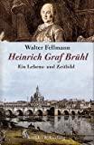 Walter Fellmann: Heinrich Graf Br�hl