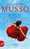 Guillaume Musso: Wirst du da sein?