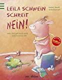 Isabel Abedi: Leila Schwein schreit Nein