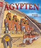 Richard Platt: �gypten - Eine Entdeckungsreise durch die Welt der Pyramiden