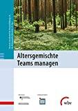 Deutsche Gesellschaft für Personalführung, Das Demographische Netzwerk: Altersgemischte Teams managen