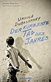 Andreas Steinh�fel (�bersetzer), Ursula Dubosarsky: Der k�rzeste Tag des Jahres