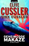 Clive Cussler, Dirk Cussler: Geheimcode Makaze