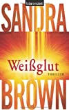Sandra Brown: Wei�glut