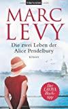Marc Levy: Die zwei Leben der Alice Pendelbury