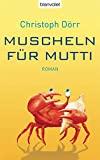 Christoph Dörr: Muscheln für Mutti