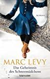 Marc Levy: Das Geheimnis des Schneemädchens