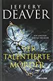 Jeffrey Deaver: Der talentierte Mörder