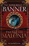Catherine Banner: Das Lied von Malonia
