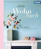 Clare Nolan: Mein Wohnbuch. 1001 Ideen f�r ein pers�nliches Zuhause