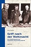 Fritz Fischer: Griff nach der Weltmacht: Die Kriegszielpolitik des kaiserlichen Deutschland 1914/18