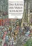 Wolfgang Korn: Das Rätsel der Varusschlacht