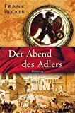 Frank S. Becker: Der Abend des Adlers