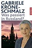 Gabriele Krone-Schmalz: Was passiert in Russland