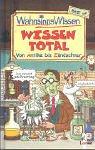 diverse Autoren: Wissen Total - Von Antike bis Zündschnur
