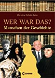 Christine Schulz-Reiss: Wer war das? Menschen der Geschichte