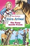 Anne Bachner: Klara + Krümel: Ein Pony macht Faxen