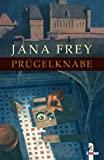Jana Frey: Prügelknabe