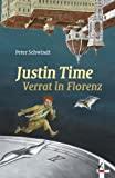 Peter Schwindt: Justin Time: Verrat in Florenz