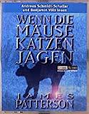James Patterson: Wenn die M�use Katzen jagen