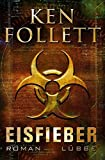 Ken Follett: Eisfieber