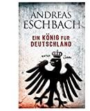 Andreas Eschbach: Ein König für Deutschland