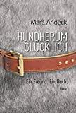 Mara Andeck: Hundherum glücklich