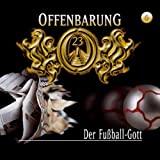 Offenbarung 23: Der Fußball-Gott