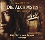 Kai Meyer: Die Alchimistin - Der Alte vom Berge