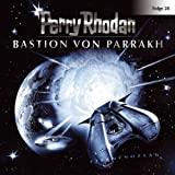 Perry Rhodan: Bastion von Parrakh