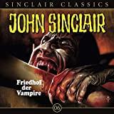 John Sinclair Classics: Friedhof der Vampire