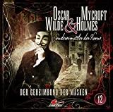 Oscar Wilde & Mycroft Holmes - Sonderermittler der Krone: Folge 12: Der Geheimbund der Masken