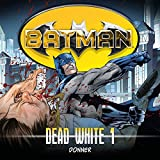 Batman - Dead White: 01 - Donner