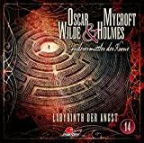 Oscar Wilde & Mycroft Holmes - Sonderermittler der Krone: Folge 14: Labyrinth der Angst