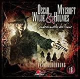 Oscar Wilde & Mycroft Holmes - Sonderermittler der Krone: Folge 18: Feindberührung
