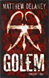 Matthew Delaney: Golem