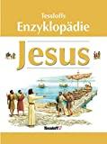 Lois Rock: Tessloffs Enzyklopädie Jesus