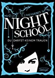 C.J. Daugherty: Night School - Du darfst keinem trauen