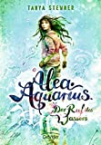 Tanya Stewner: Alea Aquarius. 1. Der Ruf des Wassers