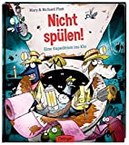 John Kelly (Illustrator), Annegret Hunke-Wormser (Übersetzerin), Mary Pratt, Richard Pratt: Nicht spülen!