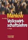 Nicholas Gregory Mankiw: Grundz�ge der Volkswirtschaftslehre
