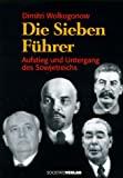 Dimitri Wolkogonow: Die Sieben Führer