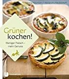 Alexandra Medwedeff, Juliana Neumann: Grüner Kochen