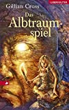 Gillian Cross: Das Albtraumspiel