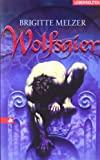 Brigitte Melzer: Wolfsgier