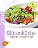 Ursel B�hring: Bl�tenk�che - farbenfroh, dekorativ, lecker