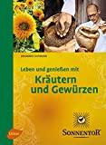 Johannes Gutmann, Christine Haiden, Nina Roth: Leben und genie�en mit Kr�utern und Gew�rzen