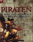 David Cordingly: Piraten: Furcht und Schrecken auf den Weltmeeren