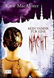 Katie MacAlister: Kein Vampir für eine Nacht