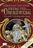 Christian von Aster: Zwerg und Überzwerg